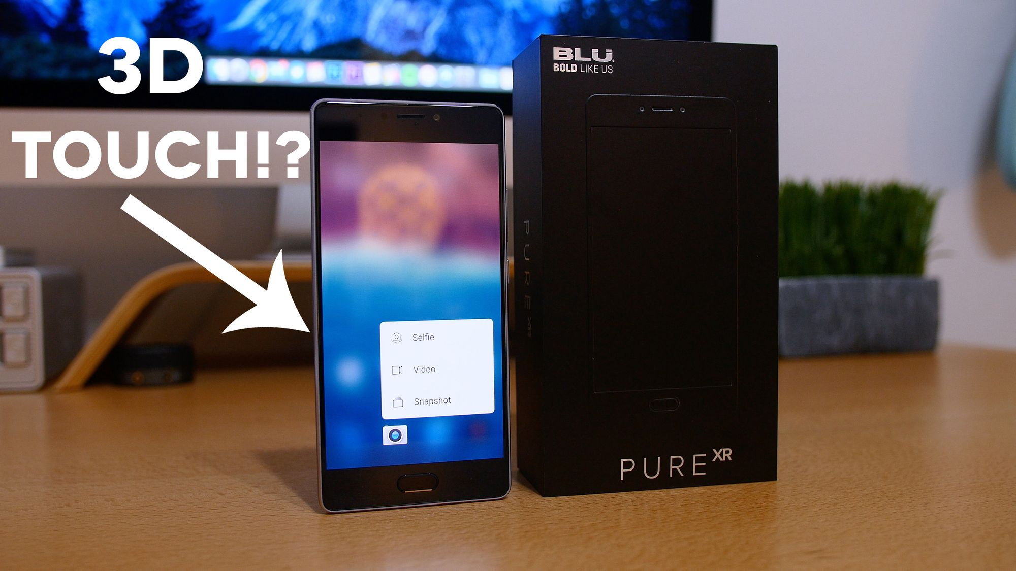 BLU Pure XR Impressions: 3D Touch & 4gb RAM for Only $299