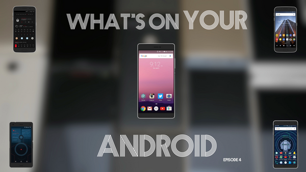 What's on YOUR Android ft. Canoopsy (Episode 4)