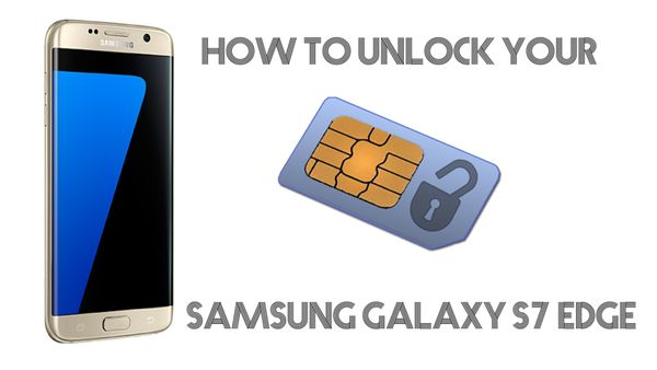 How to Unlock the Samsung Galaxy S7 Edge