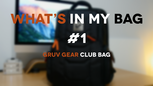Gruv Gear Club Bag (What's In My Bag #1)
