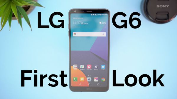 LG G6 FIRST LOOK & IMPRESSIONS!